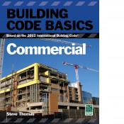 Building Code Basics: Commercial, Based on the 2012 International Building Code