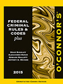 O'Connor's Federal Criminal Rules & Codes Plus 2015
