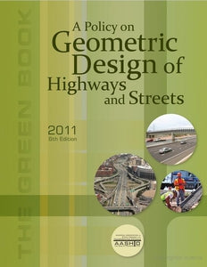 A Policy on Geometric Design of Highways and Streets - 2011