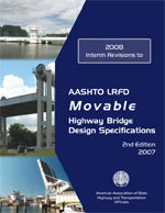 AASHTO LRFD Movable Highway Bridge Design Specifications, 2008 Interim Revisions