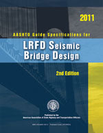 AASHTO Guide Specifications for LRFD Seismic Bridge Design, 2nd Edition, with 2012, 2014, and 2015 Interim Revisions
