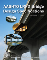 AASHTO LRFD Bridge Design Specifications, Customary U.S. Units, 5th Edition, with 2010 Interim Revisions, Single User PDF Download