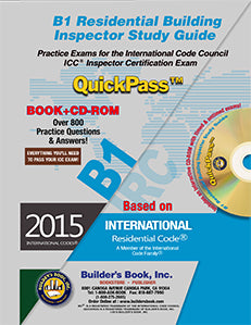 B1 Residential Building Inspector QuickPass Study Guide Based on 2015 IRC