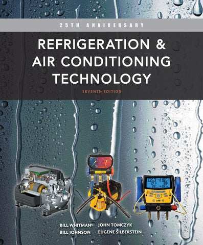 Refrigeration and Air Conditioning Technology, 7th Edition