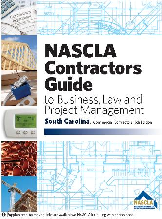 SOUTH CAROLINA-NASCLA CONTRACTORS GUIDE TO BUSINESS, LAW AND PROJECT MANAGEMENT, SC COMMERCIAL CONTRACTORS 6TH EDITION