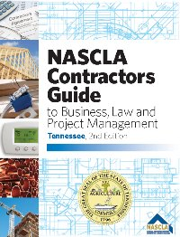 TENNESSEE-NASCLA CONTRACTORS GUIDE TO BUSINESS, LAW AND PROJECT MANAGEMENT, TN 2ND EDITION-BUNDLE WITH TABS