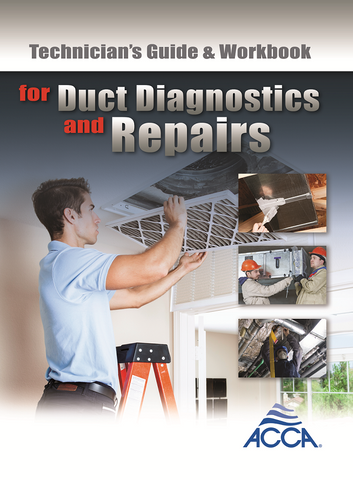 Technician's Guide & Workbook for Duct Diagnostic & Repair