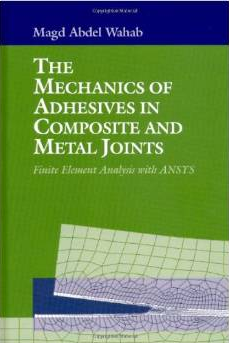 The Mechanics of Adhesives in Composite and Metal Joints