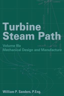 TURBINE STEAM PATH MECHANICAL DESIGN AND MANUFACTURE, VOL3A