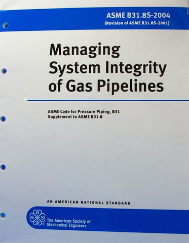 ASME B31.8S-2004: Managing System Integrity of Gas Pipelines