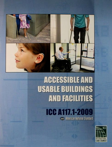 Accessible and Usable Buildings and Facilities: ICC A117.1 - 2009