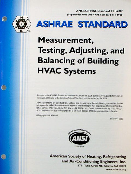 ASHRAE Standard 111-1988: Practices for Measurement, Testing, Adjusting and Balancing of Building Heating, Ventilation, Air Conditioning, and Refrigeration Systems