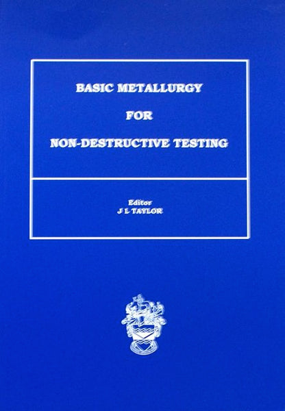 Basic Metallurgy for Non-Destructive Testing
