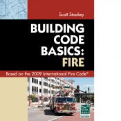 Building Code Basics: Fire, Based on the 2009 IFC