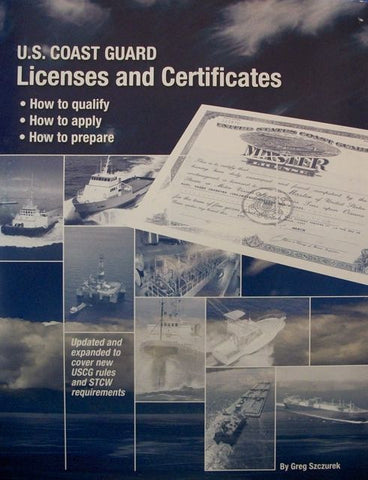 US Coast Guard Licenses and Certificates: How to Qualify, How to Apply, How to Prepare