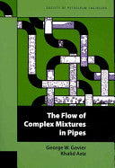 The Flow of Complex Mixtures in Pipes