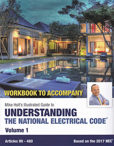 Mike Holt's Understanding the National Electrical Code, Vol. 1 (workbook), 2017 NEC