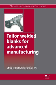 Tailor Welded Blanks for Advanced Manufacturing 1st Edition