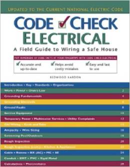 Code Check Electrical: An Illustrated Guide to Wiring a Safe House