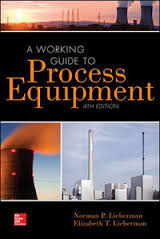 A Working Guide To Process Equipment Forth Edition