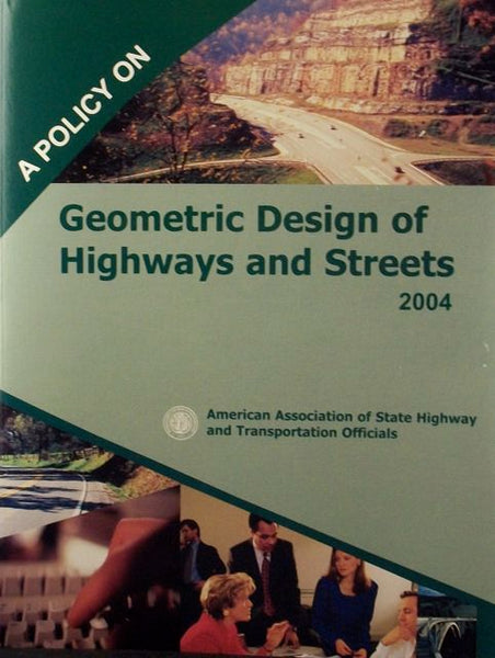 A Policy on Geometric Design of Highways and Streets 2004