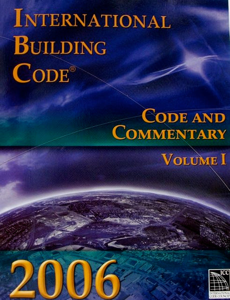 International Building Code Commentary 2006 Volume One