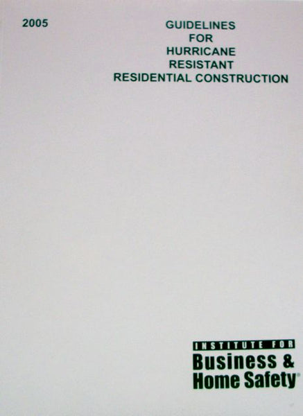 Guidelines For Hurricane Resistance Residential Construction 2005
