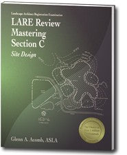 LARE Review, Mastering Section C: Site Design (LACR)
