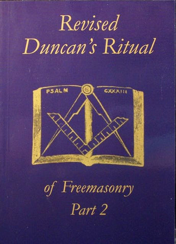 Duncan's Ritual of Freemasonry Revised Part 2