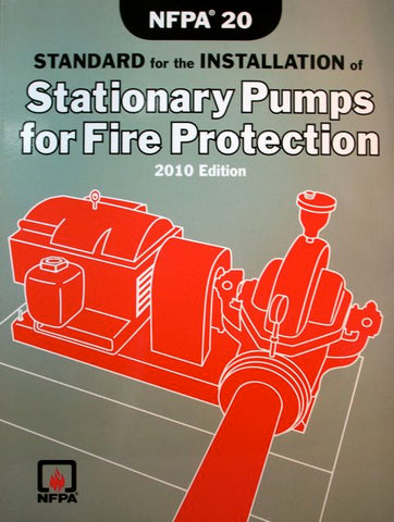 NFPA 20: Installation of Stationary Pumps for Fire Protection 2010 Edition