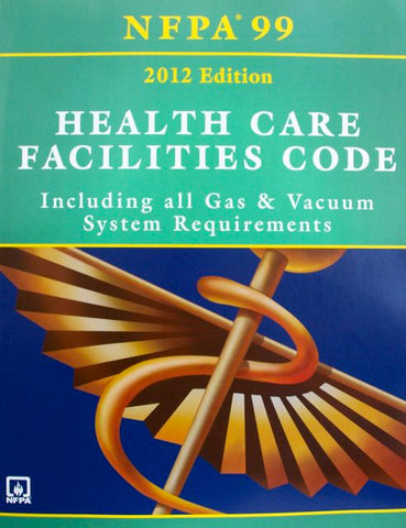 NFPA 99: Health Care Facilities Code-2012