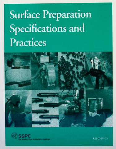 Surface Preparation Specifications and Practices (SSPC 05-03)