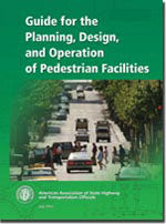 AASHTO Guide for the Planning, Design, and Operation of Pedestrian Facilities, 1st Edition