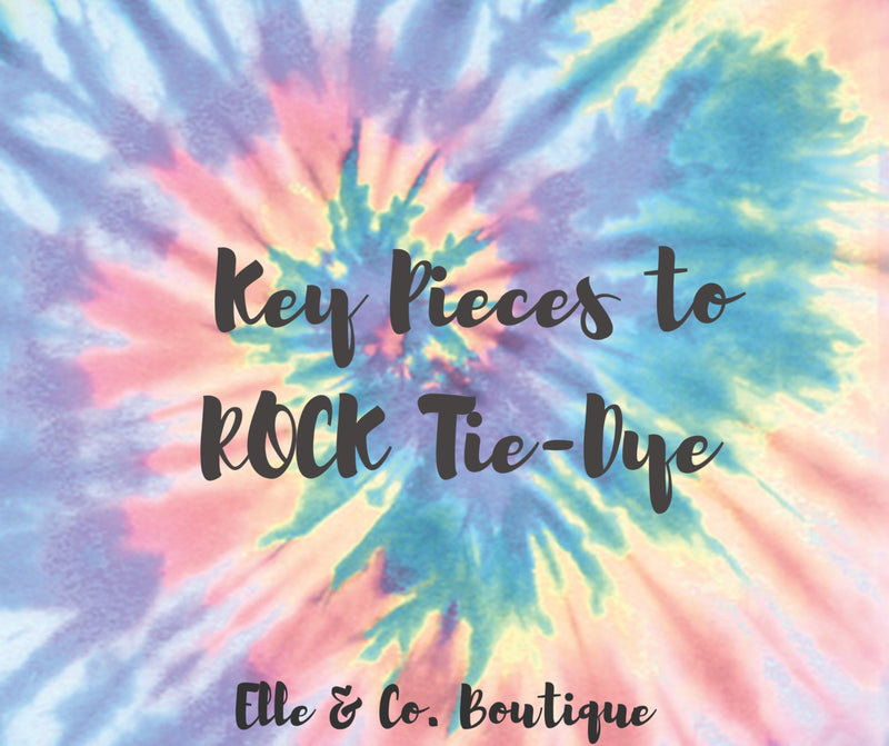 Key Pieces to ROCK Tie-Dye