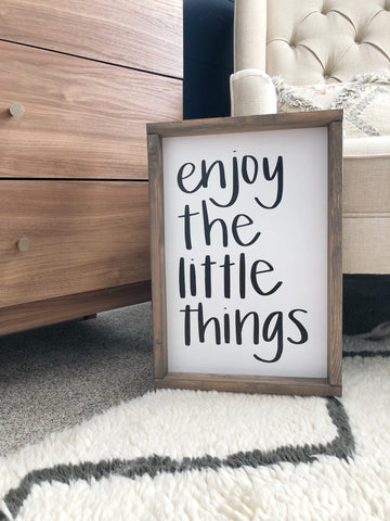 Wood Framed Sign - Enjoy The Little Things