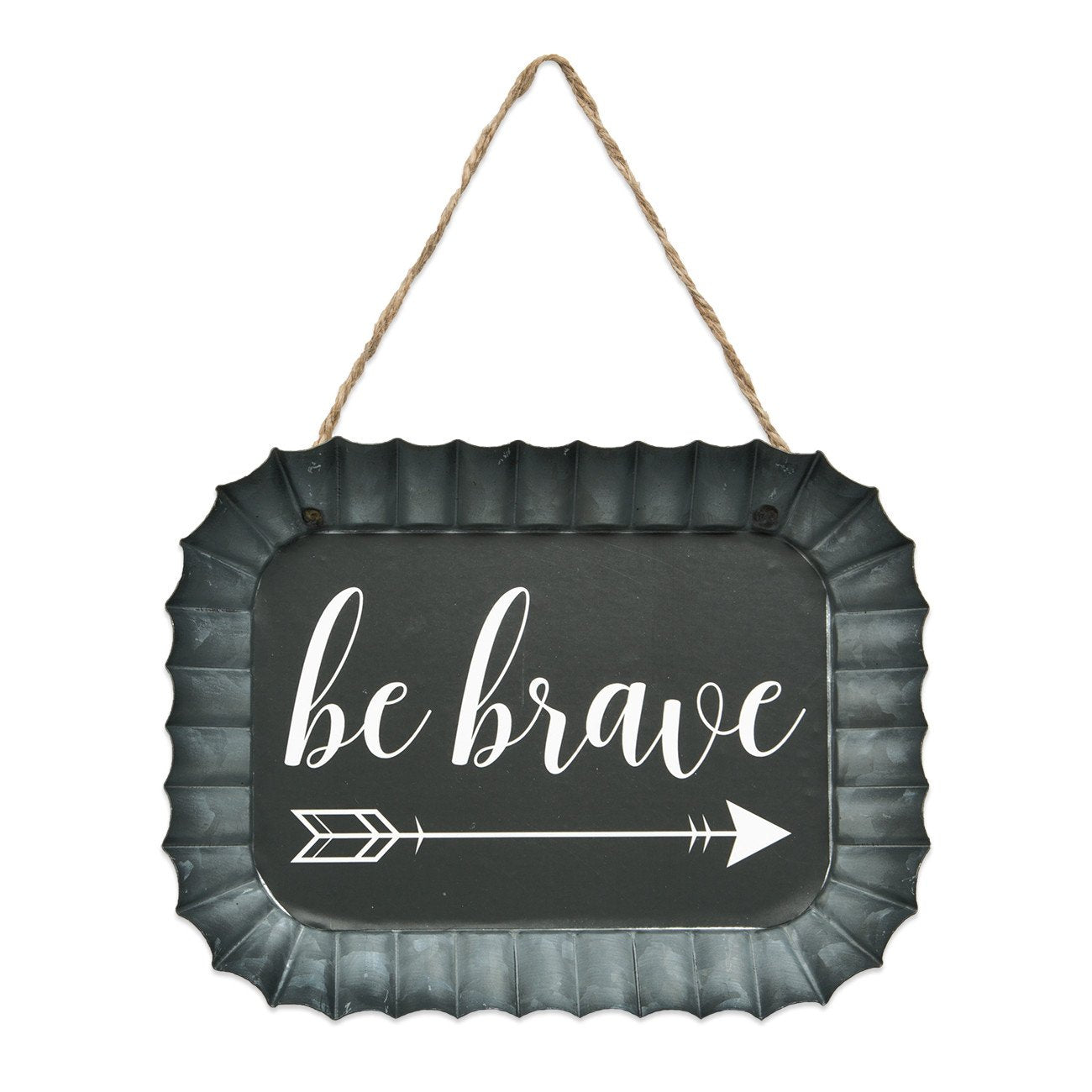 Be Brave Fluted Tin Sign