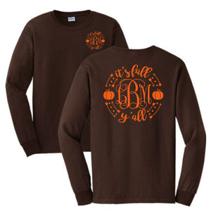It's Fall Ya'll Long Sleeve Shirt