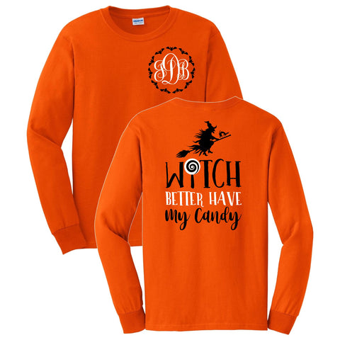 Witch Better Have My Candy Long Sleeve Shirt