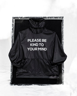 Please Be Kind to Your Mind Hoodie