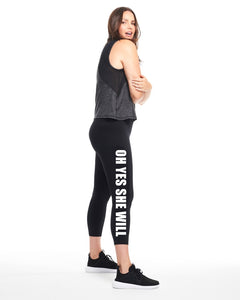 Oh Yes She Will 3/4 Legging