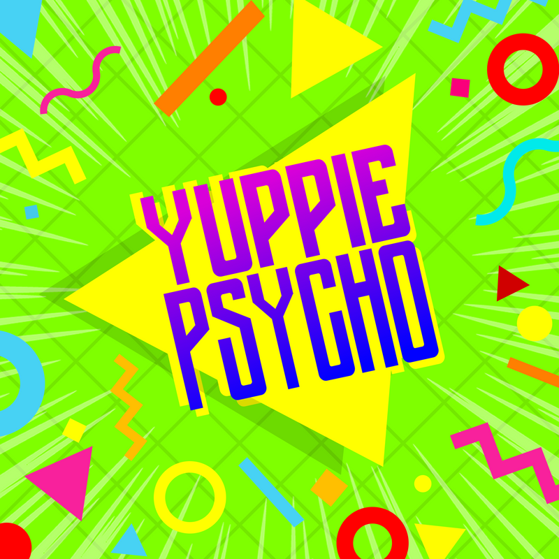 New Yuppie Psycho Collection!