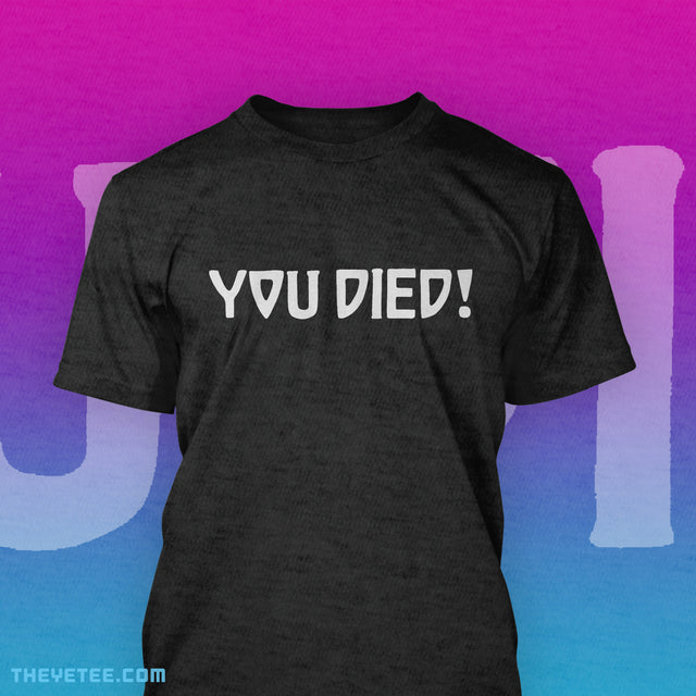 You Died! - You Died!