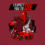 I Expect You To Die Tee - I Expect You To Die Tee