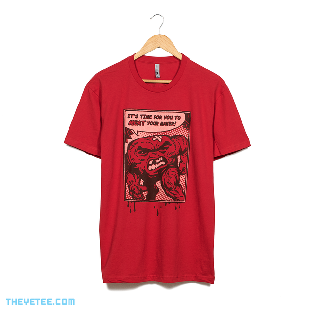Red shirt. A comic book panel of a hyper realistic Meat Boy running forward with the caption it's time to MEAT your maker! - Meat Your Maker