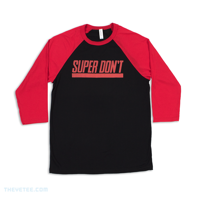 Super Don't Raglan - Super Don't Raglan