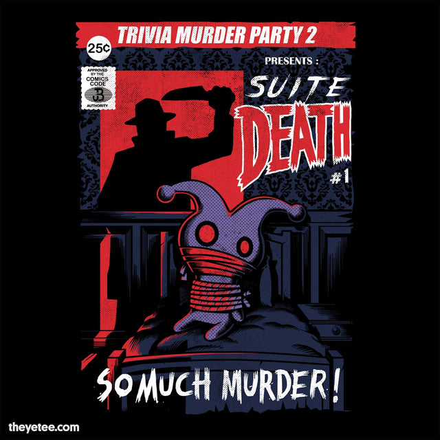 Black tee shirt. A Trivia Murder Party character is tied up while a shadow brandishing a knife appears at the doorway.  - Suite Death Tee