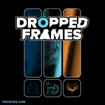 Dropped Frames - Dropped Frames