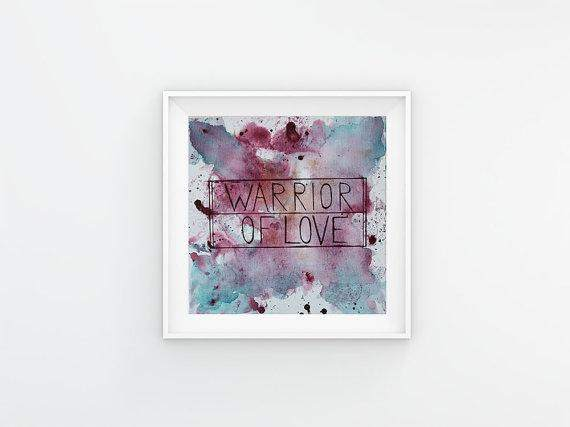 Warrior Of Love: Courage of the Heart - Fine Art Print - watercolor style - wall art - home decor