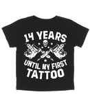 14 YEARS UNTIL FIRST TATTOO