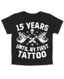 15 YEARS UNTIL FIRST TATTOO